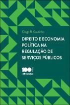 Direito e economia politica na regulacao de servicos publicos - 9788502221710 - Saraiva juridica