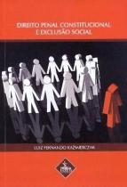 Direito penal constitucional e exclusao social - Nuria fabris