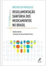 Diretrizes Do Processo De Regulamentacao Sanitaria Dos Medicamentos No Brasil - Manole - saude