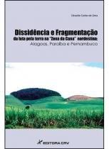 Dissidencia e fragmentaçao da luta pela terra - Editora crv