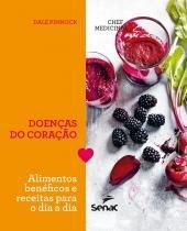 Doenças do Coração - Alimentos Benéficos e Receitas para o Dia A Dia - Senac sp -