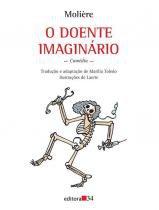 Doente Imaginario, O - Editora 34 - 1