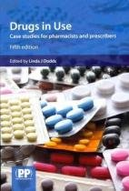 Drugs in Use - Clinical Case Studies for Pharmacists and Pre - Pharmaceutical pr
