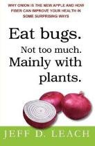Eat bugs not too much mainly with plants - William morrow