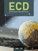 ECD - ESCRITURACAO CONTABIL DIGITAL - MANUAL PRATICO - 2ª ED - Iob/sage