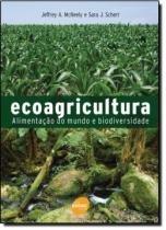 Ecoagricultura: alimentacao do mundo e biodiversidade - Senac sp