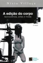 Edicao Do Corpo, A - Estacao Das Letras - 1