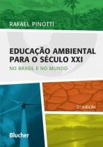 Educacao ambiental para o seculo xxi - 2ª ed - 9788521210559 - Edgard blucher