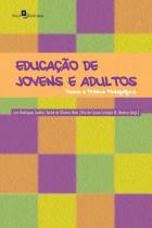 Educação de Jovens e Adultos. Teoria e Prática Pedagógica - Paco