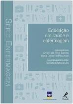 Educação em saúde e enfermagem - Manole