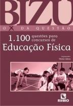 Educacao Fisica: 1.100 Questoes P/ Concursos / Bizu - Ed rubio