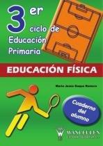 Educacion fisica 3º ciclo de educacion primaria - Wanceulen