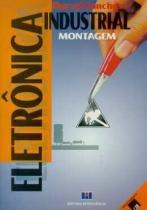 Eletronica industrial - montagem - 9788571930285 - Interciencia