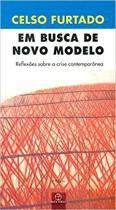 Em busca de novo modelo: reflexões sobre a crise contemporânea - Reflexões sobre a crise contemporânea