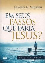 Em seus passos que faria jesus - edicao de bolso - Hagnos