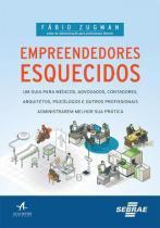 Empreendedores Esquecidos - Alta books