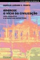 Energia O Vicio Da Civilizacao - Garamond - 1