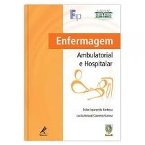 Enfermagem Ambulatorial e Hospitalar - Manole