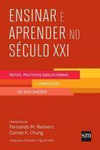 Ensinar e aprender no seculo xxi - metas politicas educacionais e curriculos de seis nacoes - 9788541816359 - Edicoes sm - paradidatico