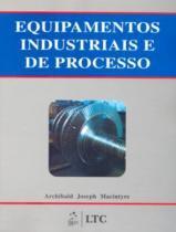 Equipamentos industriais e de processo - Livros tec. e cientificos (grupo gen)