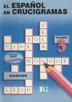 Espanol en crucigramas, el - volumen 3- avanzado - European language institute