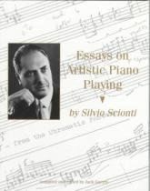 Essays on Artistic Piano Playing and Other Topics - Texas university pre