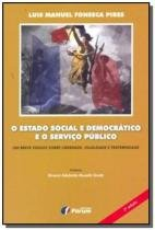 Estado social e democratico e o servico publico, o - Forum