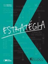 Estrategia - kellogg school of management - Saraiva editora