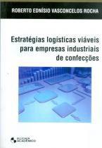 Estrategias logisticas viaveis para empresas industriais de confeccoes - Edgard blucher