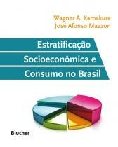 Estratificacao socioeconomica e consumo no brasil - 9788521207672 - Edgard blucher