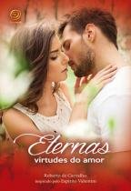 Eternas virtudes do amor - Boa nova editora