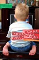 Etica na Propaganda para Crianças - Livronovo