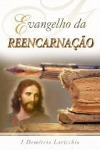 Evangelho da Reencarnaçao - Mundo maior editora