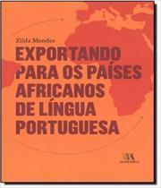 Exportando Para Os Paises Africanos De Lingua Portuguesa - Almedina