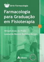 Farmacologia para Graduação em Fisioterapia - Atheneu