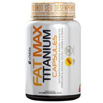 Fat Max 120 Cápsulas Max Titanium - c/ Guaraná, Cafeína, Chá Verde e Vitaminas