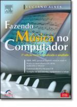 Fazendo musica no computador  2ª edicao - Campus tecnico (elsevier)