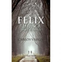 Felix Em Busca Do Ser Humano - Aut Paranaense - 952432