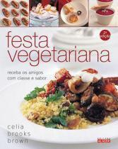 Festa Vegetariana - Receba Os Amigos Com Classe E Sabor - Alaude