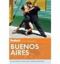 Fodors Buenos Aires - Travel Intelligence - Pb Fodors - 953032
