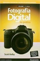 Fotografia digital na pratica vol. 1 - 2ª ed - 9788543002408 - Pearson/nacional