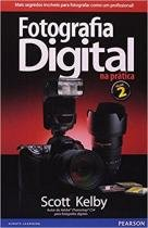 Fotografia digital na pratica - volume 2 - 9788576052388 - Pearson/nacional