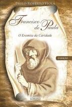 Francisco de paula - o eremita da caridade - Lorenz