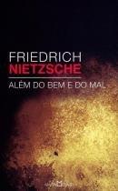 Friedrich Nietzsche - Alem Do Bem E Do Mal - Martin Claret - 1