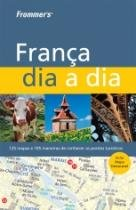 Frommers Franca Dia A Dia - Alta Books - 1
