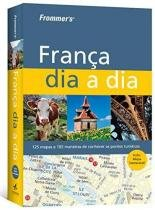 FrommerS - Guia França Dia A Dia - Elsevier/alta books