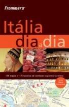 Frommers Italia Dia A Dia - Alta Books - 1