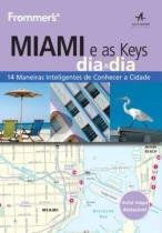 Frommers miami e as keys dia a dia - Alta books
