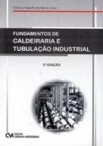 Fundamentos De Caldeiraria E Tubulacao Industrial - Ciencia Moderna - 1