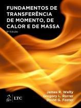 Fundamentos de Transferência de Momento, de Calor e de Massa - Ltc